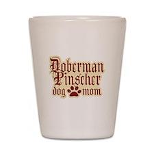 Doberman Pinscher Mom Shot Glass