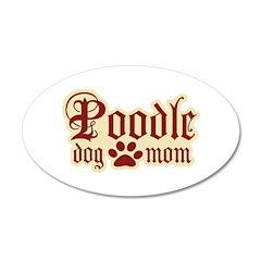 Poodle Mom 22x14 Oval Wall Peel