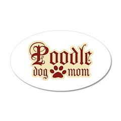 Poodle Mom 38.5 x 24.5 Oval Wall Peel