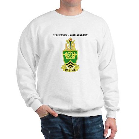 DUI - Sergeants Major Academy with Text Sweatshirt