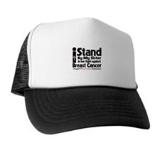 I Stand Sister Breast Cancer Trucker Hat