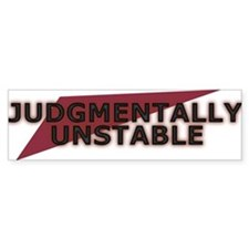 Judgmentally Unstable Red Bumper Sticker