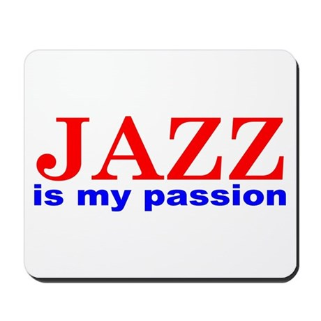 Jazz Is My Passion Mousepad