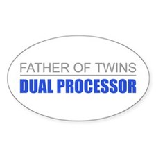Father of Twins Dual Processor Oval Decal
