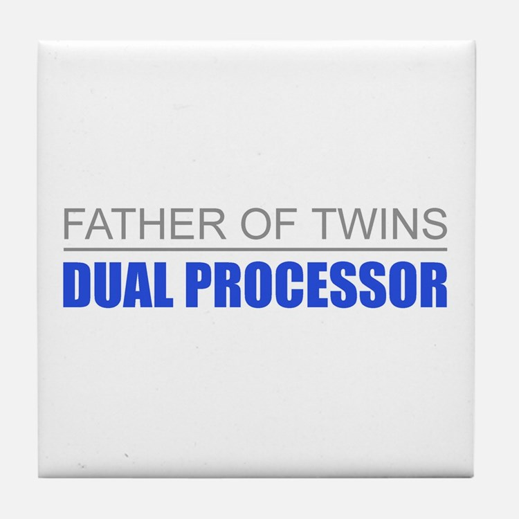 Father of Twins Dual Processor Tile Coaster