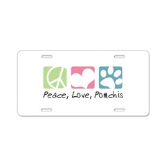 Peace, Love, Pomchis Aluminum License Plate