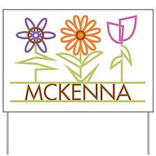 Mckenna with cute flowers Yard Sign
