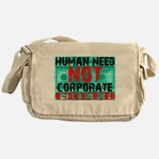 Human Need Not Corporate Greed Messenger Bag