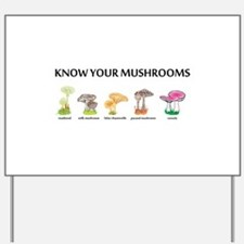Know Your Mushrooms Yard Sign