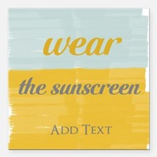 Motivational Wear The Sunscreen Vacation Square Ca