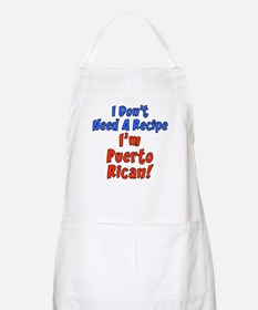 I Don't Need A Recipe Puerto Rican Apron