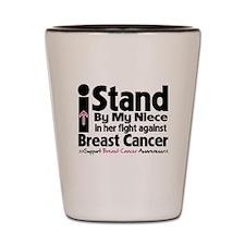 I Stand Niece Breast Cancer Shot Glass