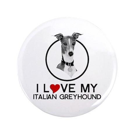 "I love My Italian Greyhound 3.5"" Button (100 pack)"