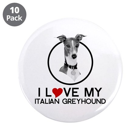 "I love My Italian Greyhound 3.5"" Button (10 pack)"