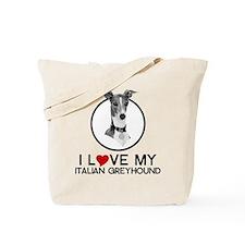 I love My Italian Greyhound Tote Bag