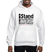 I Stand Mom Breast Cancer Hoodie