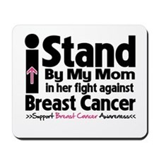 I Stand Mom Breast Cancer Mousepad