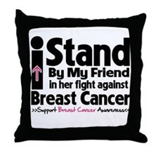 I Stand Friend Breast Cancer Throw Pillow