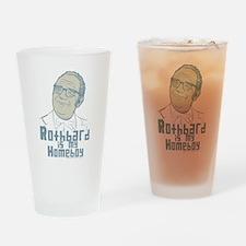 Rothbard Is My Homeboy Drinking Glass