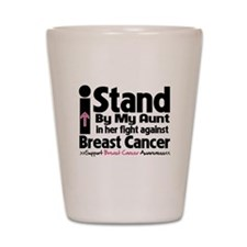 I Stand Aunt Breast Cancer Shot Glass