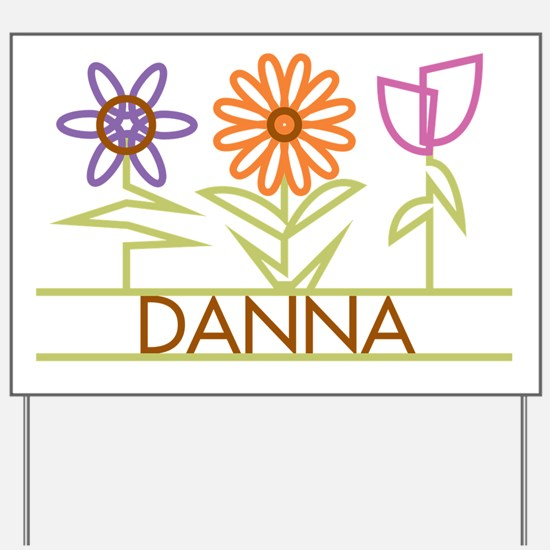 Danna with cute flowers Yard Sign