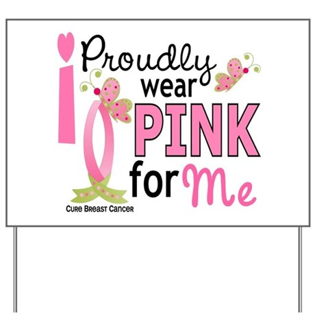 I Wear Pink 27 Breast Cancer Yard Sign