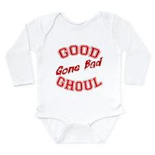 Good ghoul gone BAD Long Sleeve Infant Bodysuit