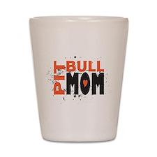 Pit Bull Mom Shot Glass