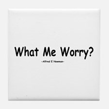 What Me Worry? Tile Coaster