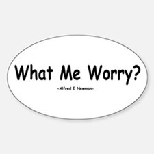 What Me Worry? Sticker (Oval)
