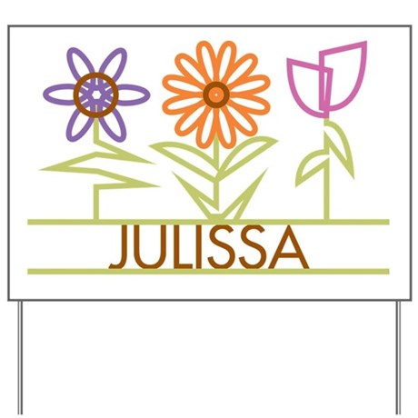 Julissa with cute flowers Yard Sign
