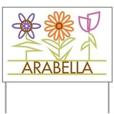 Arabella with cute flowers Yard Sign