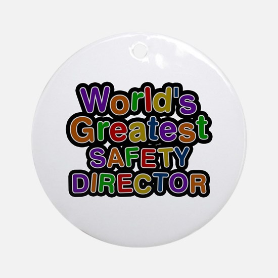 World's Greatest SAFETY DIRECTOR Round Ornament