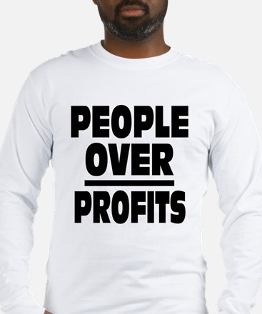 People Over Profits: Long Sleeve T-Shirt