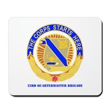 DUI-23RD QUARTERMASTER BDE WITH TEXT Mousepad