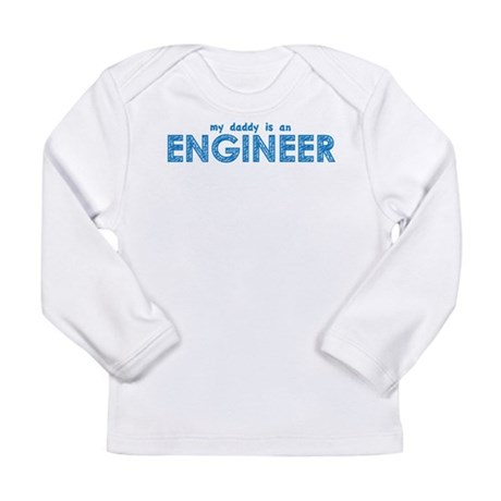 My Daddy is an Engineer Long Sleeve Infant T-Shirt