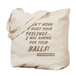 I didn't mean to hurt... Tote Bag