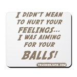 I didn't mean to hurt... Mousepad