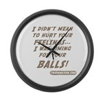 I didn't mean to hurt... Large Wall Clock