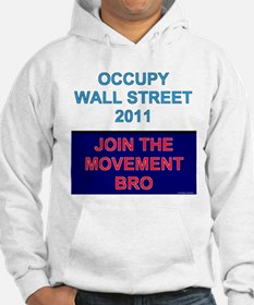 Occupy Wall Street - Join the Movement Bro Hoodie
