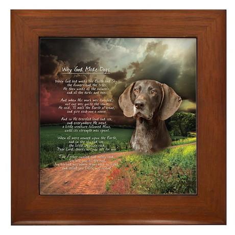 """""""Why God Made Dogs"""" GSP Framed Tile"""