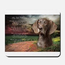 """""""Why God Made Dogs"""" GSP Mousepad"""
