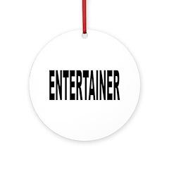 Entertainer Ornament (Round)