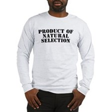 Product Of Natural Selection Long Sleeve T-Shirt