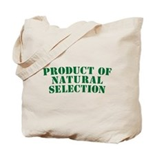 Product Of Natural Selection Tote Bag