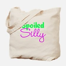 Spoiled Silly Tote Bag