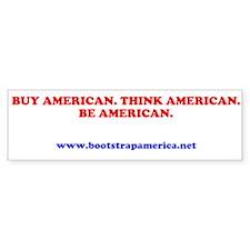Buy America. Think American. Bumper Sticker