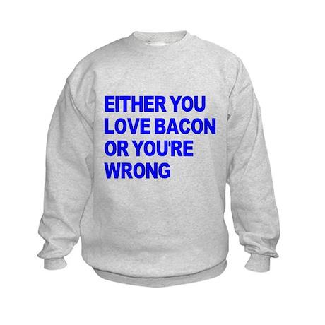 Either you love bacon or you' Kids Sweatshirt