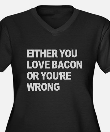 Either you love bacon or you' Women's Plus Size V-