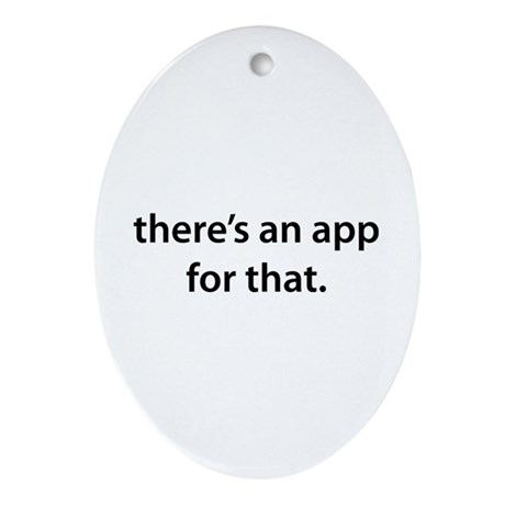 there's an app for that Ornament (Oval)